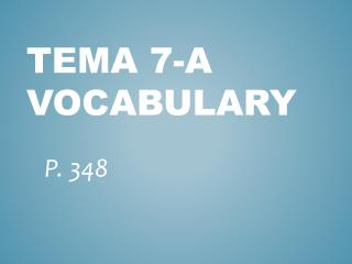 Tema 7-A Vocabulary
