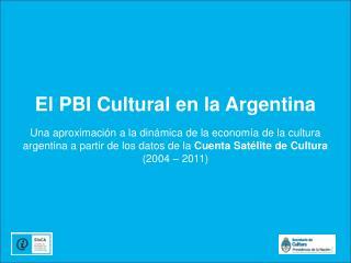 El PBI Cultural en la Argentina Una aproximaci�n a la din�mica de la econom�a de la cultura