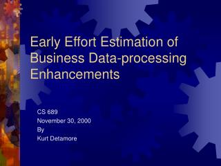Early Effort Estimation of Business Data-processing  Enhancements