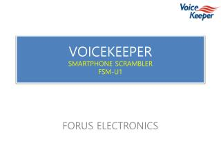 VOICEKEEPER SMARTPHONE SCRAMBLER FSM-U1