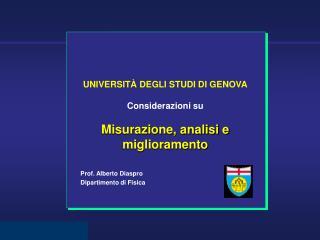 UNIVERSITÀ DEGLI STUDI DI GENOVA Considerazioni su Misurazione, analisi e miglioramento