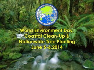 World Environment Day, Coastal Clean-Up & Nationwide Tree Planting June 5-6,2014