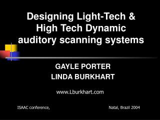 Designing Light-Tech & High Tech Dynamic auditory scanning systems