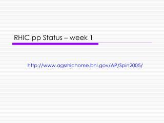 RHIC pp Status – week 1