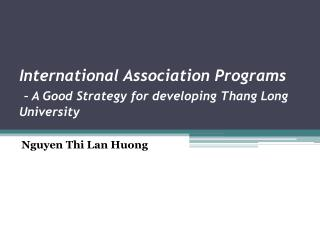 International  Association  Programs –  A Good Strategy for  developing Thang  Long University