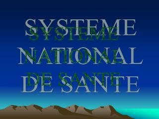 SYSTEME NATIONAL DE SANTE