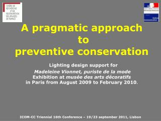 A pragmatic approach  to  preventive conservation  Lighting design support for