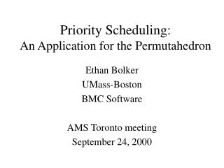 Priority Scheduling:  An Application for the Permutahedron