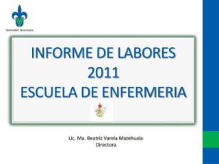 INFORME DE LABORES 2011 ESCUELA DE ENFERMERIA