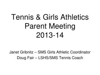Tennis & Girls Athletics  Parent Meeting 2013-14