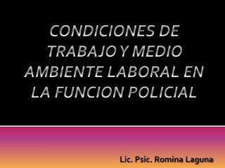 CONDICIONES DE TRABAJO Y MEDIO AMBIENTE LABORAL EN LA FUNCION POLICIAL