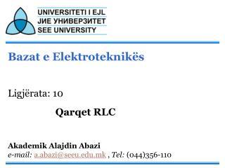 Bazat e Elektroteknikës Ligjërata: 10  Qarqet RLC