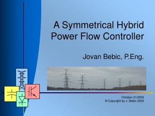 A Symmetrical Hybrid Power Flow Controller