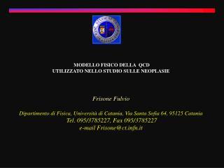 MODELLO FISICO DELLA  QCD UTILIZZATO NELLO STUDIO SULLE NEOPLASIE Frisone Fulvio