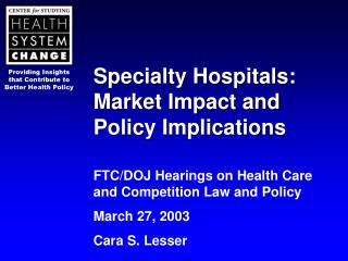 Specialty Hospitals:  Market Impact and  Policy Implications