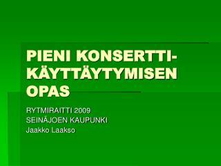 PIENI KONSERTTI-KÄYTTÄYTYMISEN OPAS