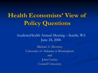 Health Economists' View of Policy Questions