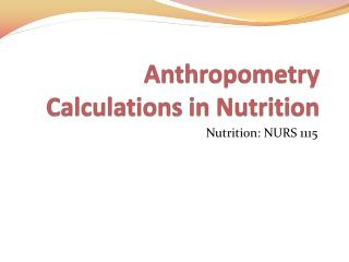Anthropometry Calculations in Nutrition