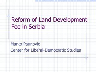 Reform of Land Development Fee in Serbia