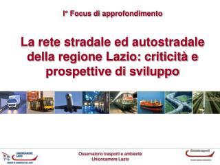 La rete stradale ed autostradale della regione Lazio: criticità e prospettive di sviluppo