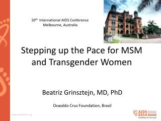 Stepping  up the Pace for MSM and  Transgender Women
