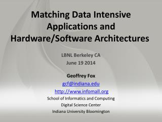 Matching Data Intensive Applications and Hardware/Software Architectures