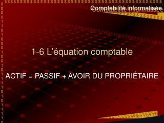1-6 L'équation comptable