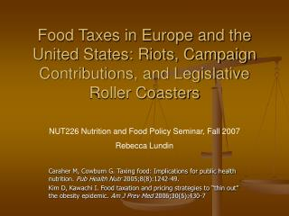 NUT226 Nutrition and Food Policy Seminar, Fall 2007 Rebecca Lundin