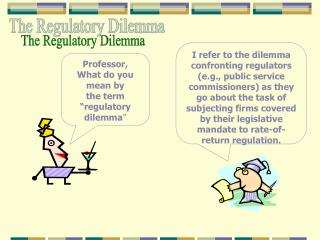 The Regulatory Dilemma