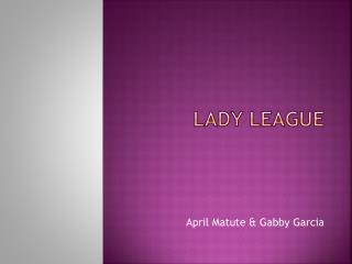Lady League