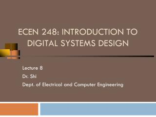ECEN 248: INTRODUCTION TO DIGITAL SYSTEMS DESIGN