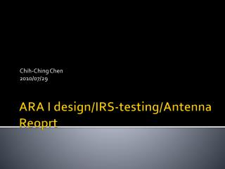 ARA I design/IRS-testing/Antenna Reoprt