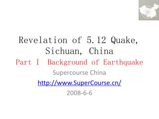 Revelation of 5.12 Quake, Sichuan, China Part I Background of Earthquake