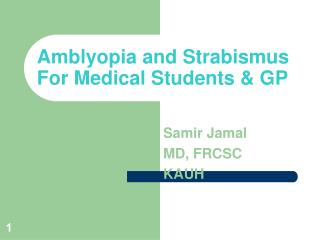 Amblyopia and Strabismus  For Medical Students & GP