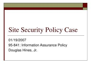 Site Security Policy Case