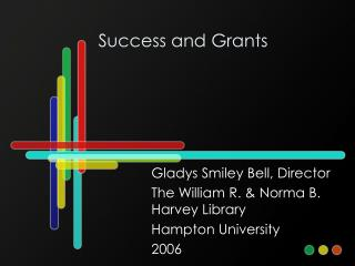 Success and Grants