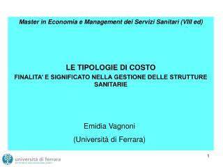 Master in Economia e Management dei Servizi Sanitari (VIII ed) LE TIPOLOGIE DI COSTO