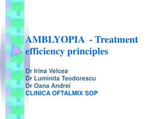 AMBLYOPIA  - Treatment efficiency principles