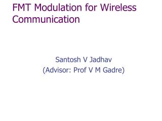 FMT Modulation for Wireless Communication