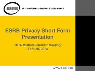 ESRB Privacy Short Form Presentation