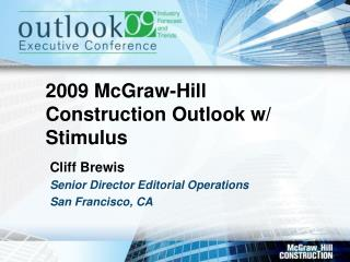2009 McGraw-Hill Construction Outlook w/ Stimulus