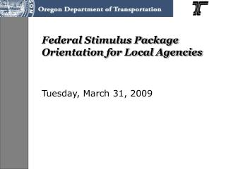 Federal Stimulus Package Orientation for Local Agencies