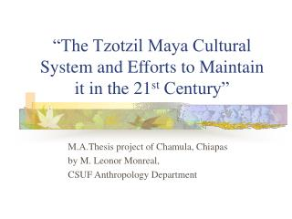 The Tzotzil Maya Cultural System and Efforts to Maintain it in the 21st Century