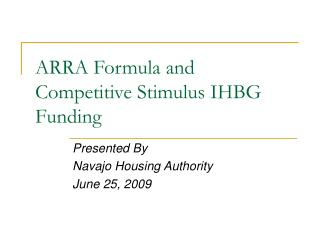 ARRA Formula and Competitive Stimulus IHBG Funding