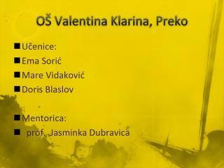 OŠ Valentina Klarina, Preko