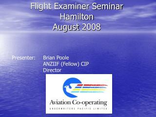 Flight Examiner Seminar Hamilton  August 2008