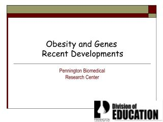 Obesity and Genes   Recent Developments