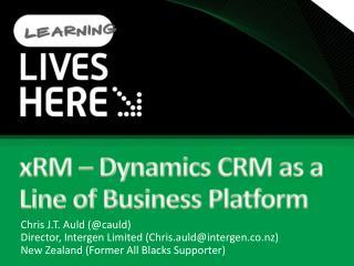 xRM – Dynamics CRM as a Line of Business Platform
