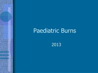 Paediatric Burns