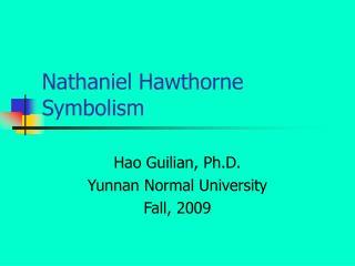 Nathaniel Hawthorne  Symbolism